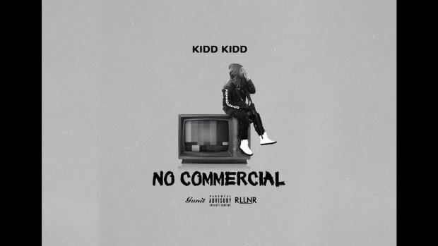 Kidd Kidd – No Commercial
