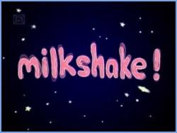 Gt CHILDRENS Gt MILKSHAKE PRE 2002