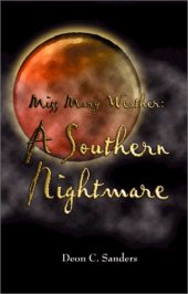 Miss Mary Weather A Southern Nightmare by Deon Sandz