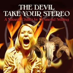 The Devil Take Your Stereo
