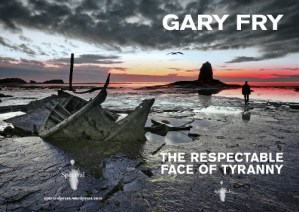 The Respectable Face of Tyranny by Gary Fry
