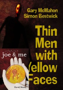 Thin Men with Yellow Faces and Joe & Me