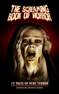 The Screaming Book of Horror, Edited by Johnny Mains