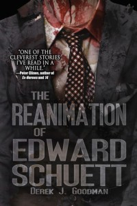 The Reanimation of Edward Schuett by Derek J. Goodman