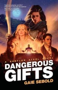 Dangerous Gifts by Gaie Sebold