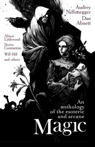 Magic - An Anthology of the Esoteric and Arcane