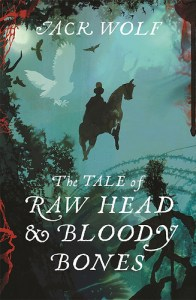 The Tale of Raw Head and Bloody Bones by Jack Wolf