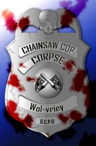 Chainsaw Cop Corpse by Wol-vriey