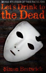 Let's Drink To The Dead by Simon Bestwick