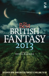 The Best British Fantasy 2013 edited by Steve Haynes