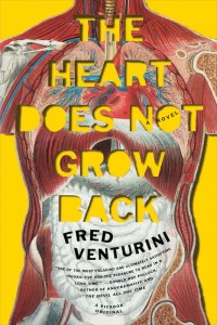 The Heart Does Not Grow Back Fred Venturini