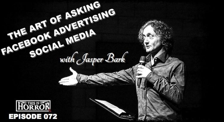 This Is Horror Podcast 072 Jasper Bark