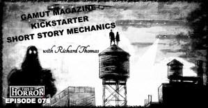 TIH 078 Richard Thomas on Gamut Magazine, Kickstarter Do's and Don'ts, and Short Story Mechanics