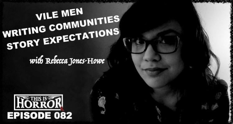 TIH 082- Rebecca Jones-Howe on Vile Men and Online vs. College Writing Communities