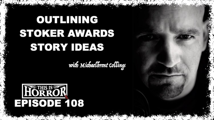 TIH 108 Michaelbrent Collings on Outlining, Stoker Awards and Story Ideas