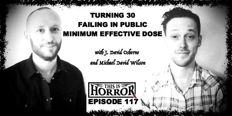 tih-117-j-david-osborne-and-michael-david-wilson-on-turning-30-failing-in-public-and-minimum-effective-dose-misconceptions