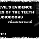 TIH 131 Simon Kurt Unsworth on The Devil's Evidence, Diseases of the Teeth, and Audiobooks