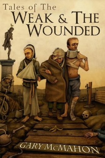 Tales of the Weak and Wounded -Gary McMahon - cover