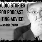 TIH 143 Alasdair Stuart on Writing Audio Stories, Pseudopod Podcast, and Best Writing Advice
