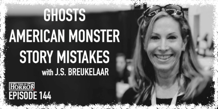 TIH 144 J.S. Breukelaar on Ghosts, American Monster, and Story Mistakes