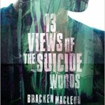Thirteen Views of the Suicide Woods by Bracken MacLeod - cover