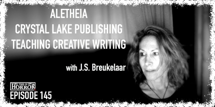 TIH 145 J.S. Breukelaar on Aletheia, Crystal Lake Publishing, and Teaching Creative Writing