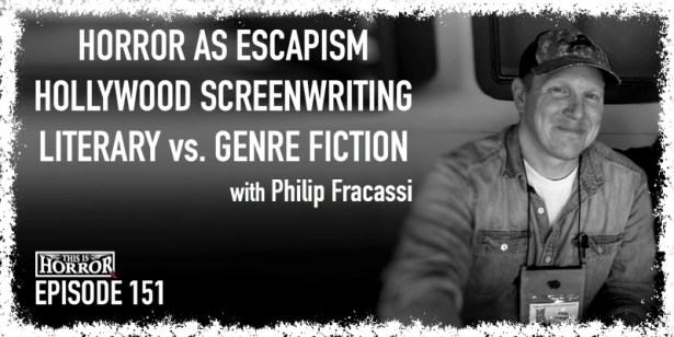 TIH 151 Philip Fracassi on Horror as Escapism, Hollywood Screenwriting, and Literary vs. Genre Fiction