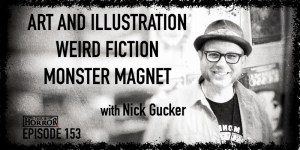 TIH 153 Nick Gucker on Art and Illustrations, Weird Fiction, and Monster Magnet