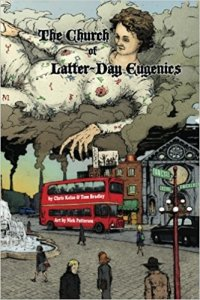The Church of Latter-Day Eugenics by Tom Bradley and Chris Kelso- cover