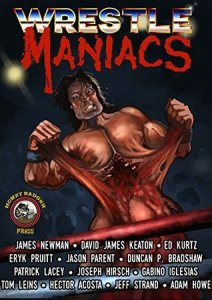 Wrestle Maniacs, edited by Adam Howe - cover