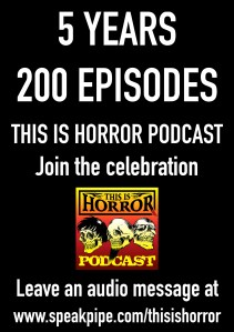 5 Years 200 Episodes This Is Horror Podcast Celebration