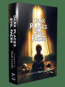 Dark Places Evil Faces