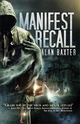 Manifest Recall by Alan Baxter