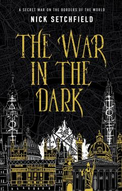The War in the Dark by Nick Setchfield - cover