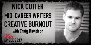 TIH 217 Craig Davidson on Nick Cutter, Mid-Career Writers, and Creative Burnout