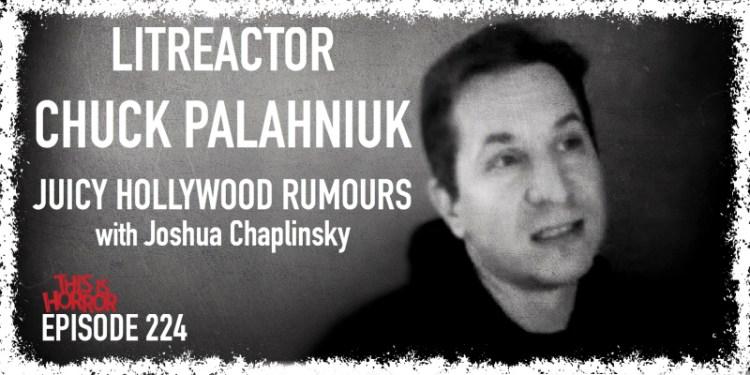 TIH 224 Joshua Chaplinsky on LitReactor, Chuck Palahniuk, and Juicy Hollywood Rumours
