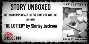 SU 010 The Lottery by Shirley Jackson (with Ladies of the Fright, Lisa Quigley and Mackenzie Kiera)