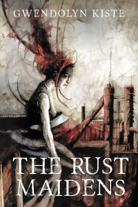 The Rust Maidens by Gwendolyn Kiste - cover