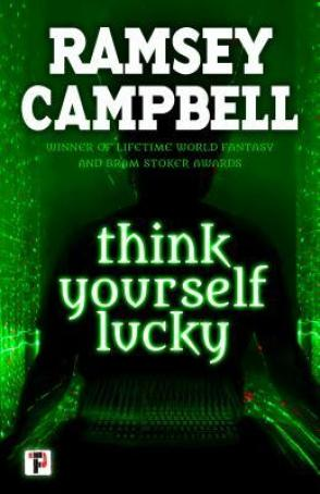 Think Yourself Lucky by Ramsey Campbell - cover