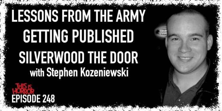 TIH 248 Stephen Kozeniewski on Lessons from the Army, Getting Published, and Silverwood The Door