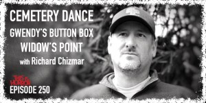 TIH 250 Richard Chizmar on Cemetery Dance, Writing Gwendy's Button Box with Stephen King, and Widow's Point