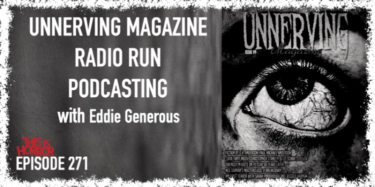 TIH 271 Eddie Generous on Unnerving Magazine, Radio Run, and Podcasting