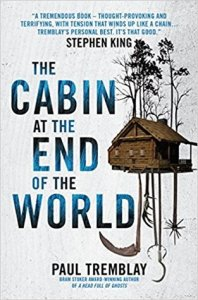 The Cabin at the End of the World by Paul Tremblay - UK cover