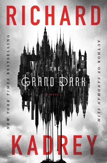 The Grand Dark by Richard Kadrey