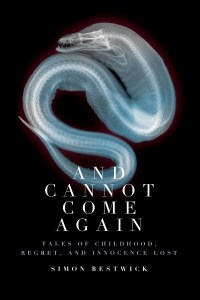 And Cannot Come Again by Simon Bestwick - cover