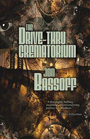 The Drive-Thru Crematorium by Jon Bassoff - cover