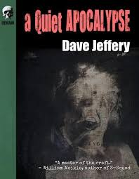 A Quiet Apocalypse by Dave Jeffery - cover