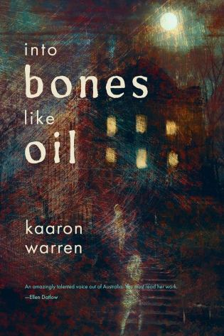 Into Bones Like Oil by Kaaron Warren - cover