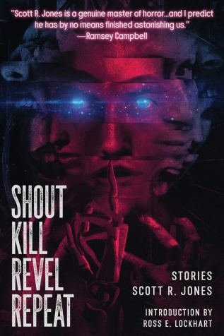 Shout Kill Revel Repeat by Scott R Jones - cover