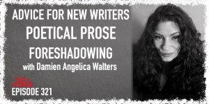 TIH 321 Damien Angelica Walters on Advice for New Writers, Poetical Prose, and Foreshadowing
